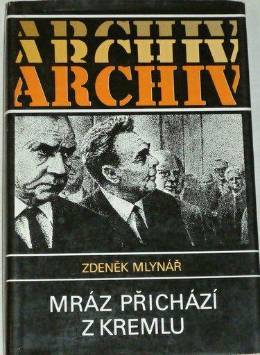 Mlynář Zdeněk - Mráz přichází z Kremlu