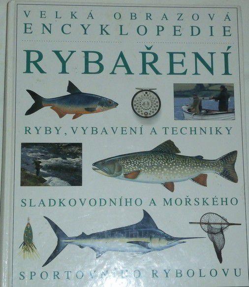 Velká obrazová encyklopedie rybaření