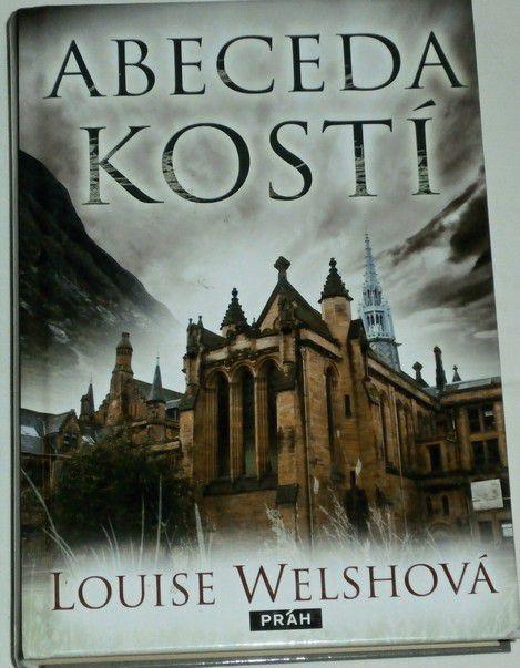 Welshová Louise - Abeceda kostí