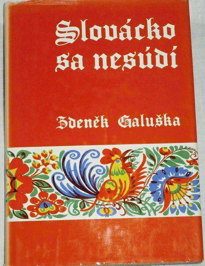 Galuška Zdeněk - Slovácko sa nesúdí