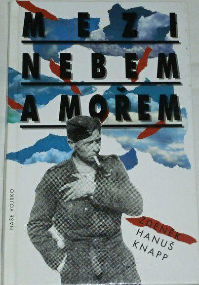 Knapp Zdeněk Hanuš - Mezi nebem a mořem