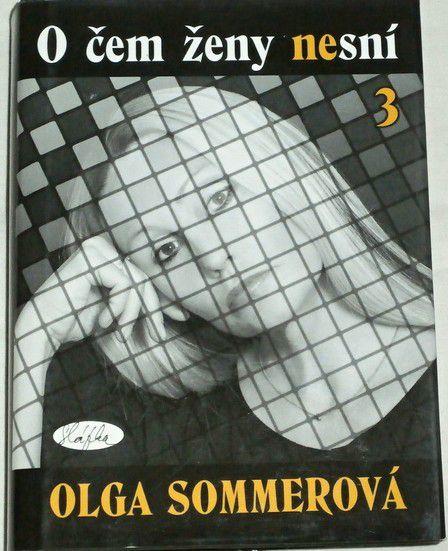 Sommerová Olga - O čem ženy nesní 3