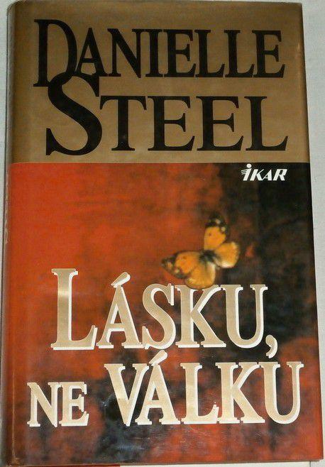 Steel Danielle - Lásku, ne válku