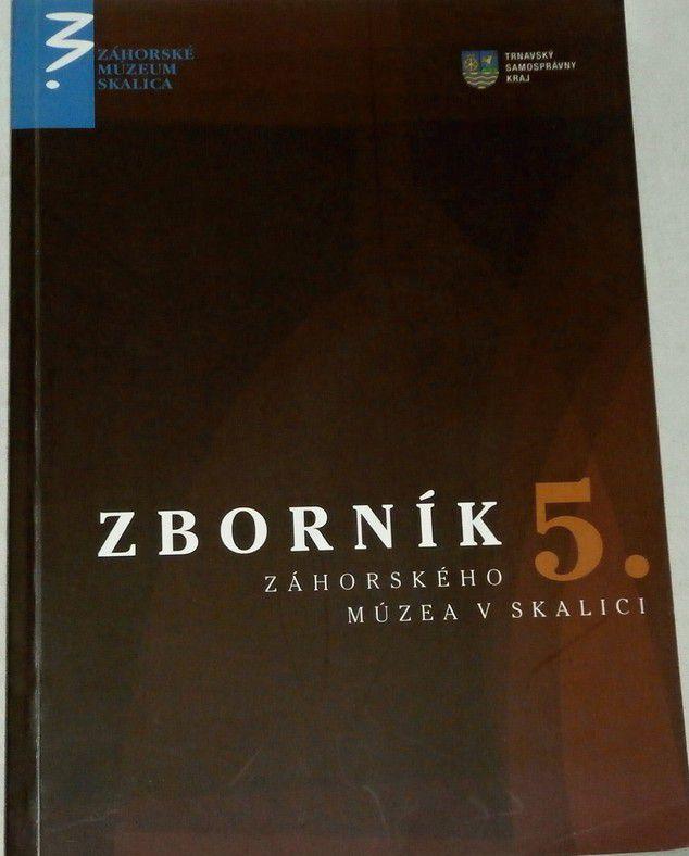 Zborník Záhorského múzea v Skalici 5.