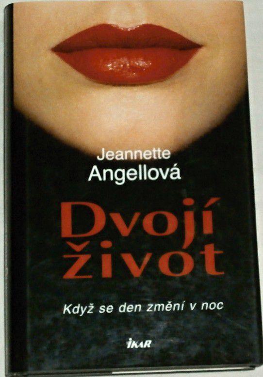 Angellová Jeannette - Dvojí život