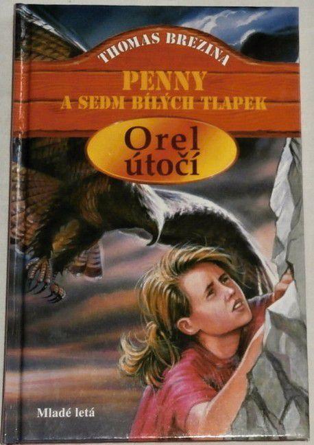 Brezina Thomas - Orel útočí: Penny a sedm bílých tlapek