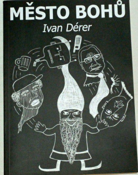 Dérer Ivan - Město bohů