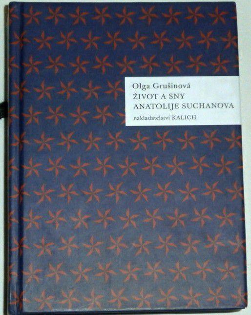 Grušinová Olga - Život a sny Anatolije Suchanova