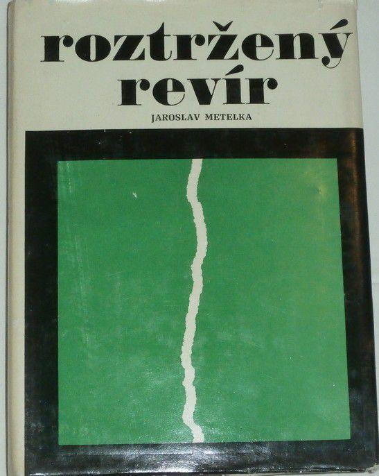 Metelka Jaroslav - Roztržený revír