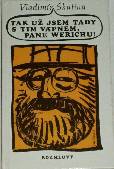 Škutina Vladimír - Tak už jsem tady s tím vápnem, pane Werichu