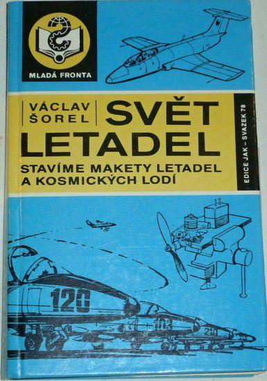 Šorel Václav - Svět letadel