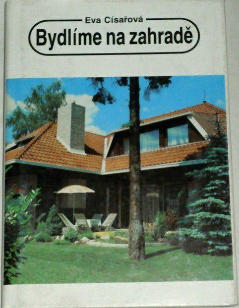 Císařová Eva - Bydlíme na zahradě
