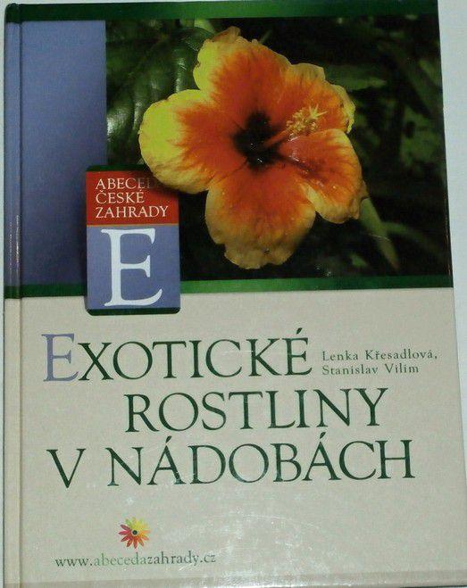 Křesadlová L., Vilím S. - Exotické rostliny v nádobách