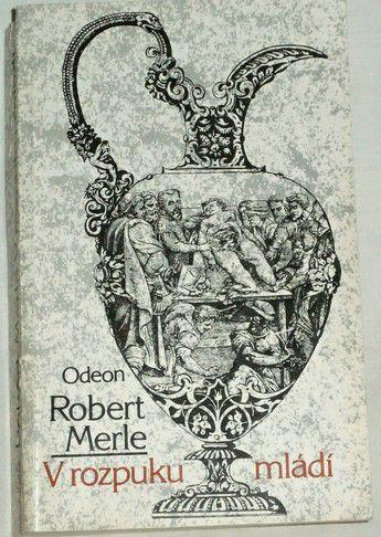 Merle Robert - V rozpuku mládí