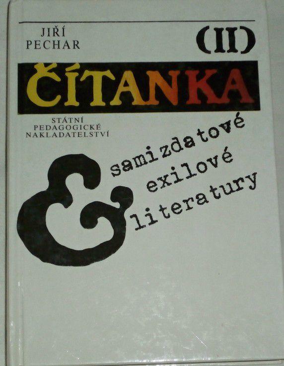 Pechar Jiří - Čítanka samizdatové exilové literatury II.