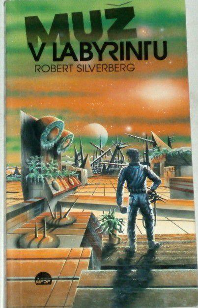 Silverberg Robert - Muž v labyrintu