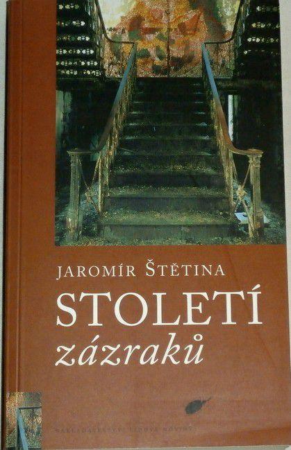 Štětina Jaromír - Století zázraků
