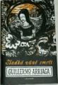 Arriaga Guillermo - Sladká vůně smrti