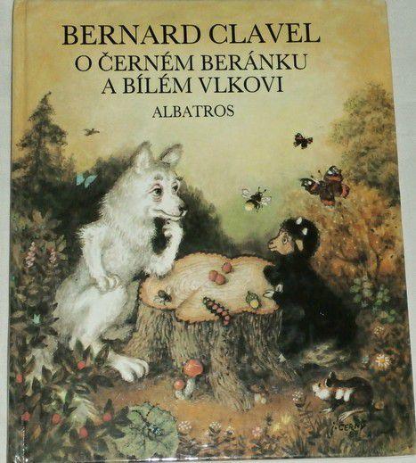 Clavel Bernard - O černém beránku a bílém vlkovi