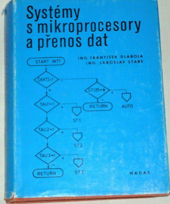 Dlabola F., Starý J. - Systémy s mikroprocesory a přenos dat