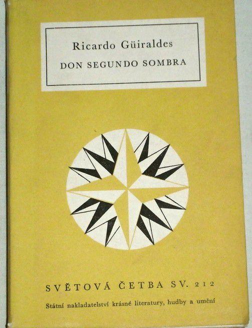 Güiraldes Ricardo - Don Segundo Sombra