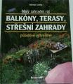 Jantra Helmut - Balkóny, terasy, střešní zahrady