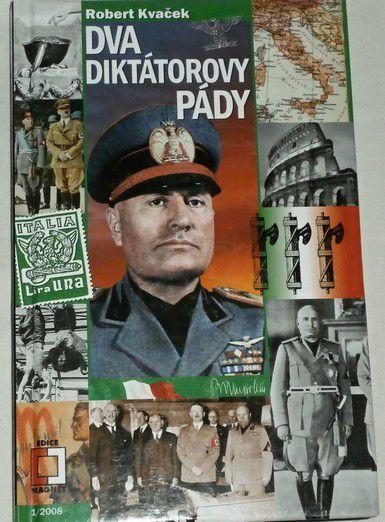 Kvaček Robert - Dva diktátorovy pády