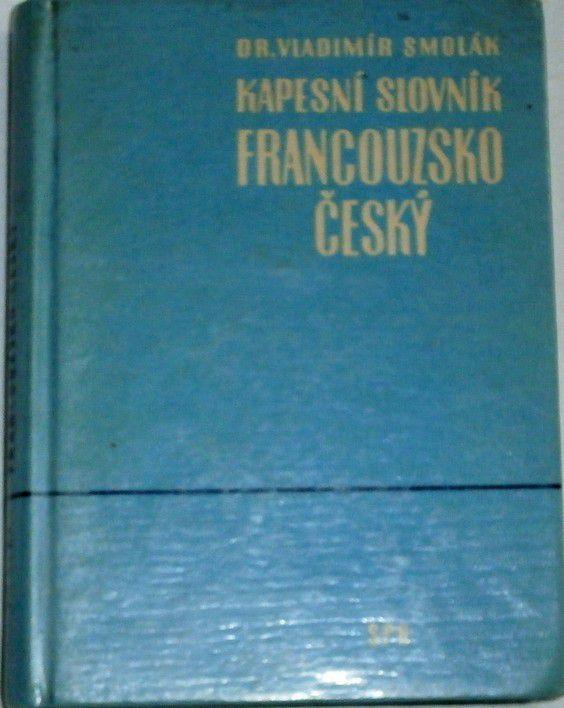 Smolák Vladimír - Kapesní slovník francouzsko-český