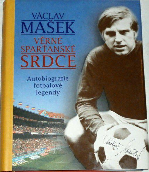 Václav Mašek - Věrné sparťanské srdce (autobiografie fotbalové legendy)