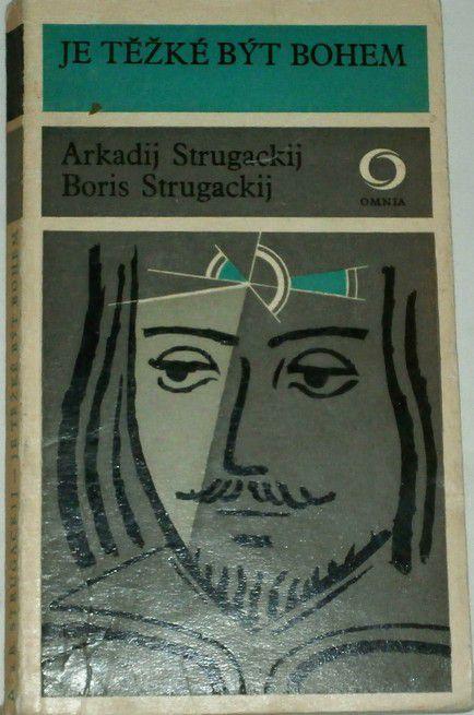 Strugackij Arkadij, Strugackij Boris - Je těžké být bohem