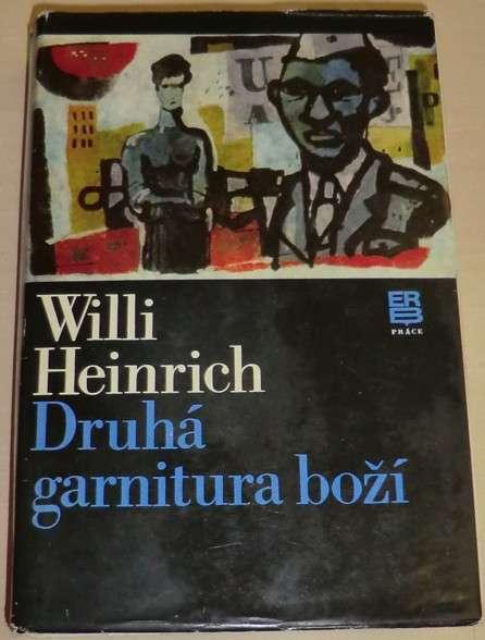 Heinrich Willi - Druhá garnitura boží