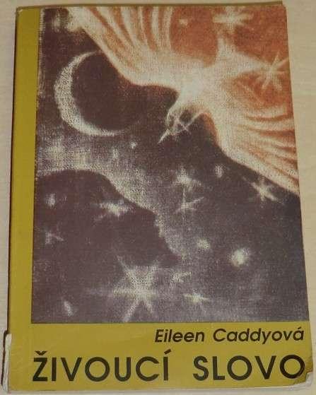 Caddyová Eileen - Živoucí slovo