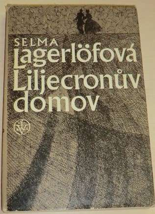 Lagerlöfová Selma - Liljecronův domov