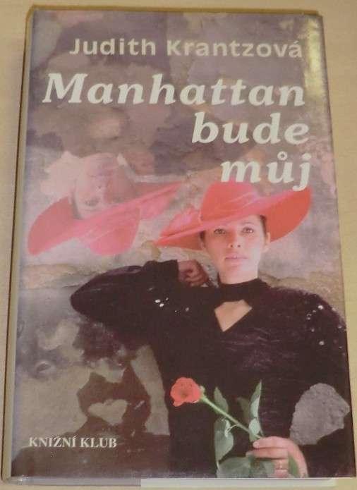 Krantzová Judith - Manhattan bude můj