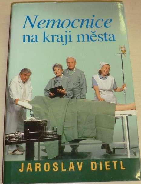 Dietel Jaroslav - Nemocnice na kraji města