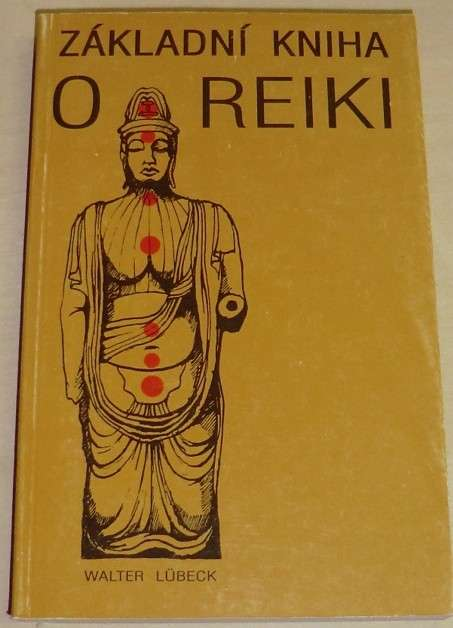 Lübeck Walter - Základní kniha o Reiki