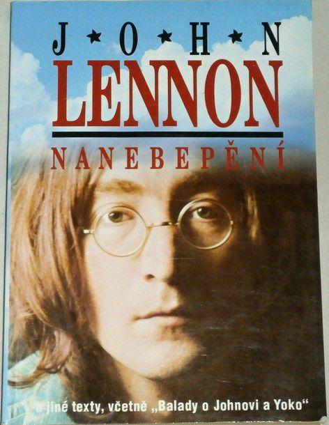 """Lennon John - Nanebepění a jiné texty, včetně """"Balady o Johnovi a Yoko"""""""