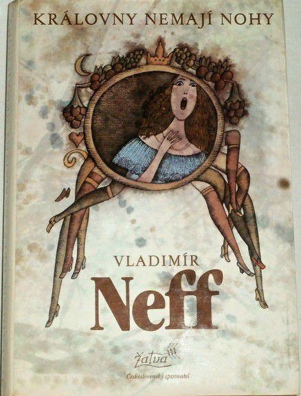 Neff Vladimír - Královny nemají nohy