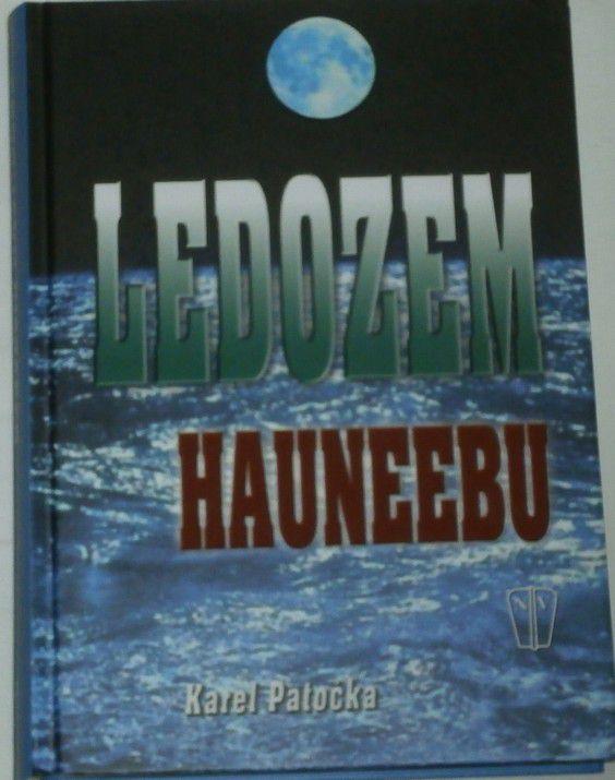 Patočka Karel - Ledozem Hauneebu