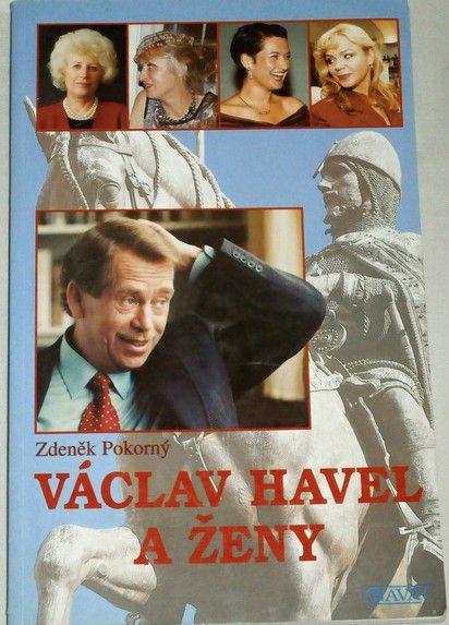 Pokorný Zdeněk - Václav Havel a ženy