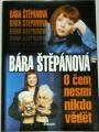 Štěpánová Bára - O čem nesmí nikdo vědět