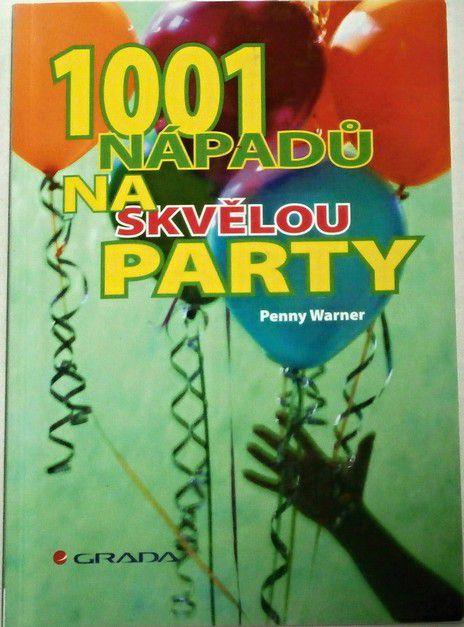 Warner Penny - 1001 nápadů na skvělou party