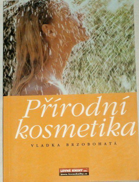 Brzobohatá Vladka - Přírodní kosmetika