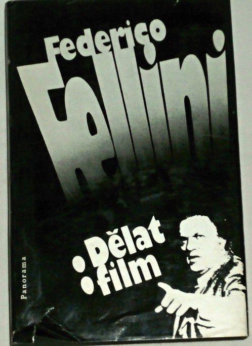 Fellini Federico - Dělat film