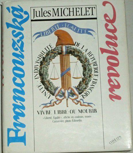 Michelet Jules - Francouzská revoluce