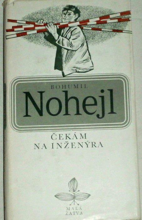 Nohejl Bohumil - Čekám na inženýra