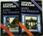 Sinclair Upton - Svět na vahách 1. a 2. díl