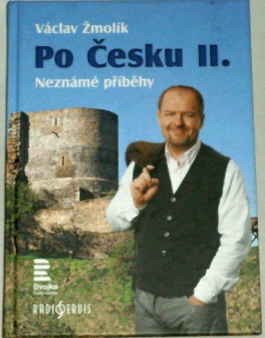 Žmolík Václav - Po Česku II. Neznámé příběhy