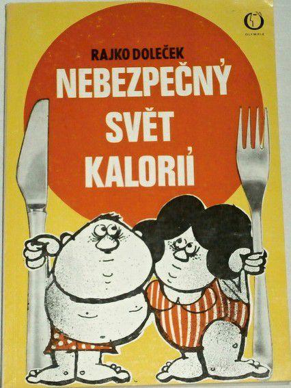 Doleček Rajko - Nebezpečný svět kalorií
