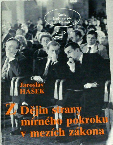 Hašek Jaroslav - Z Dějin strany mírného pokroku v mezích zákona